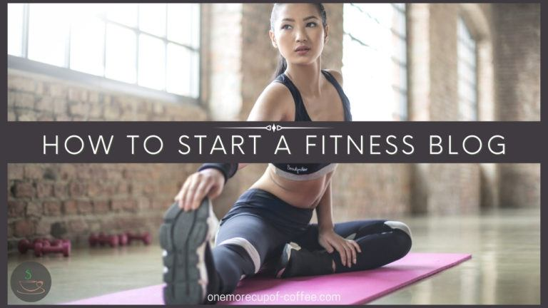 How To Start A Fitness Blog featured image
