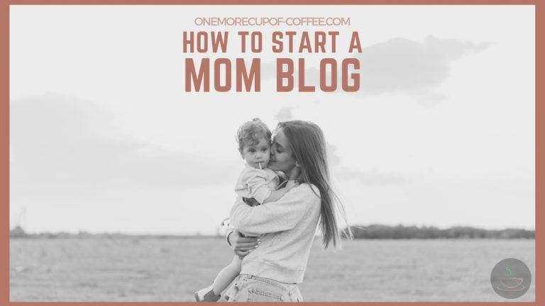 How To Start A Mom Blog featured image