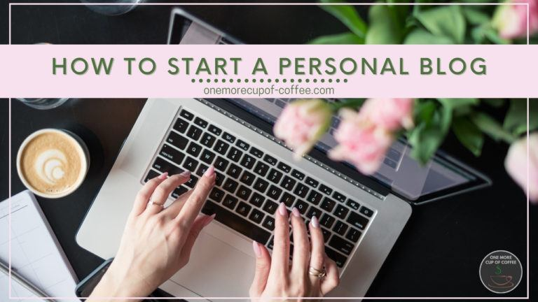 How To Start A Personal Blog featured image