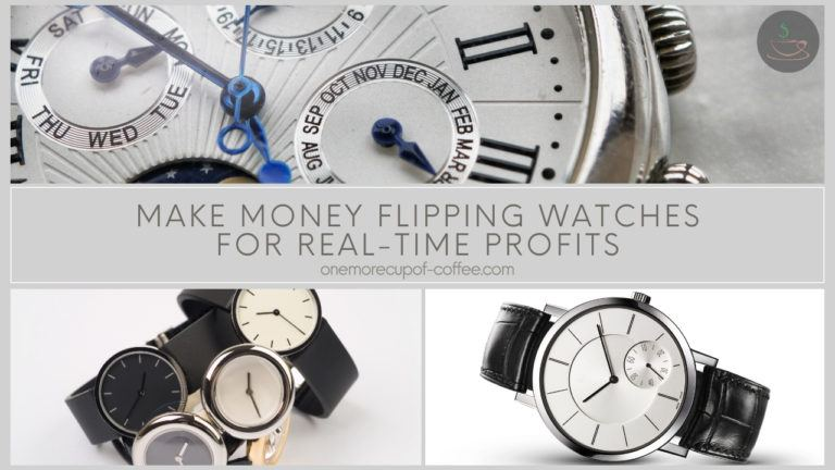 Make Money Flipping Watches For Real-Time Profits featured image