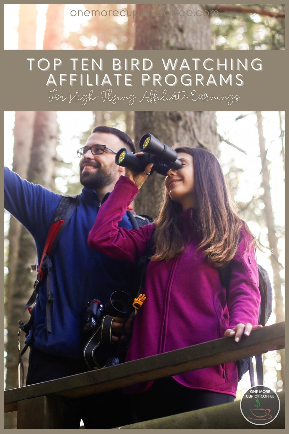 """A couple bird watching in a forest, the woman holding binoculars to her eyes, the man pointing at something; with text overlay """"Top Ten Bird Watching Affiliate Programs For High-Flying Affiliate Earnings"""""""