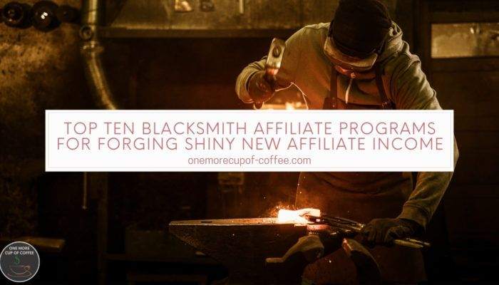 Top Ten Blacksmith Affiliate Programs For Forging Shiny New Affiliate Income featured image