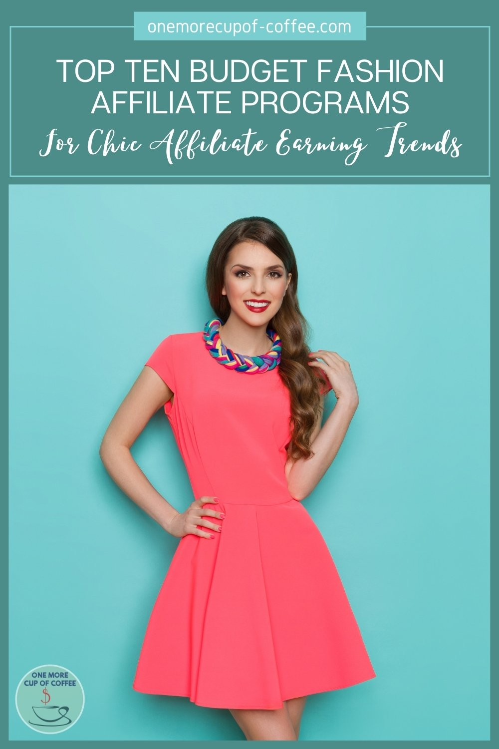 """female model in pink dress posing against a teal background, with text overlay """"Top Ten Budget Fashion Affiliate Programs For Chic Affiliate Earning Trends"""""""