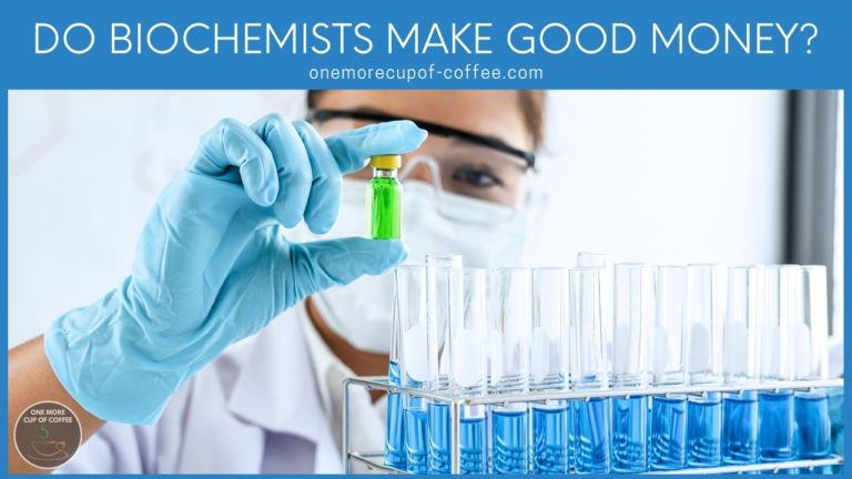 Do Biochemists Make Good Money featured image