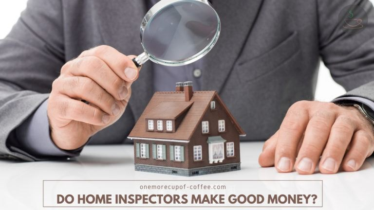 Do Home Inspectors Make Good Money featured image