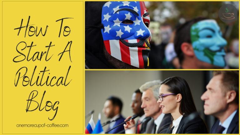 How To Start A Political Blog featured image