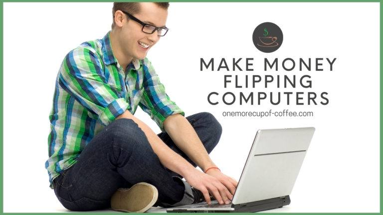 Make Money Flipping Computers featured image