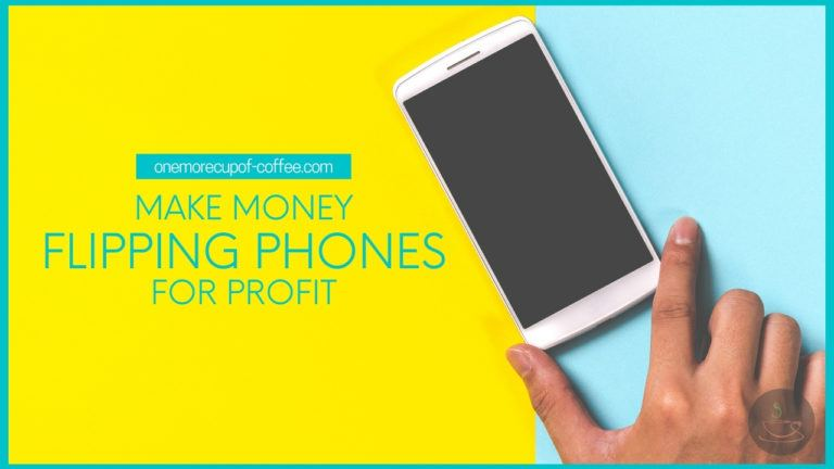 Make Money Flipping Phones For Profit featured image