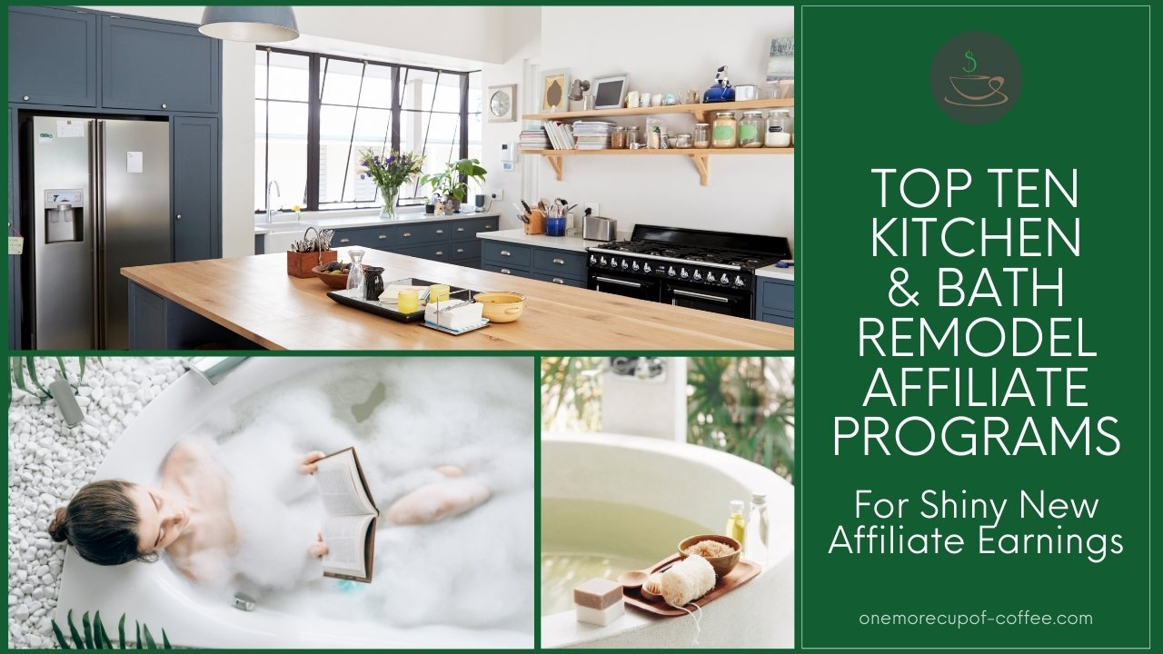 Top Ten Kitchen Bath Remodel Affiliate Programs For Shiny New Affiliate Earnings One More Cup Of Coffee