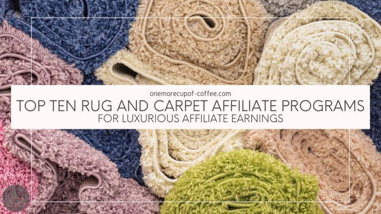 Top Ten Rug And Carpet Affiliate Programs For Luxurious Affiliate Earnings featured image
