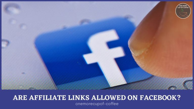 Are Affiliate Links Allowed On Facebook featured image