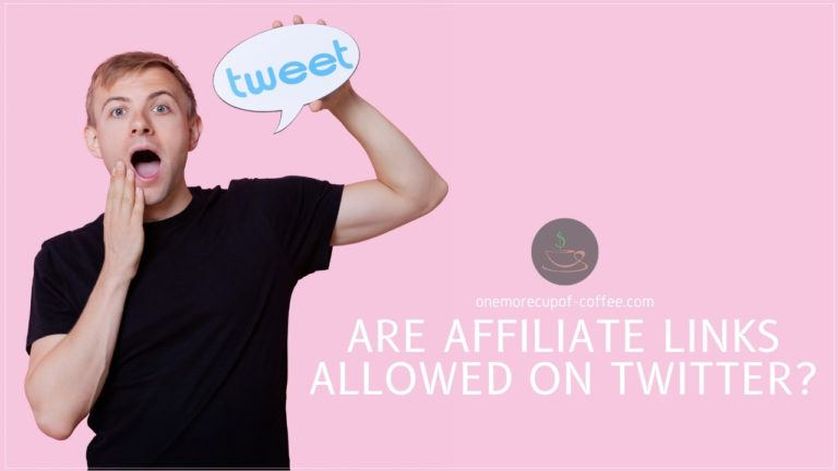 Are Affiliate Links Allowed On Twitter featured image