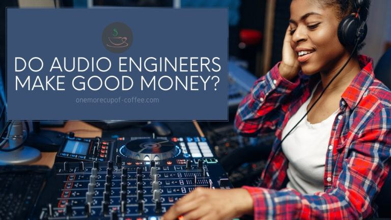 Do Audio Engineers Make Good Money featured image