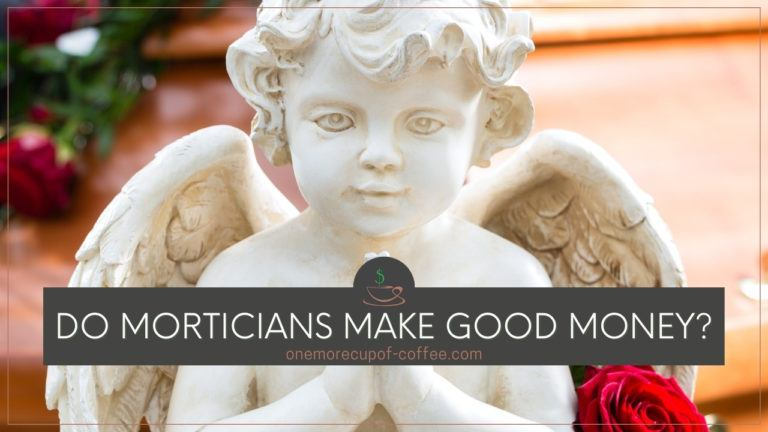 Do Morticians Make Good Money featured image