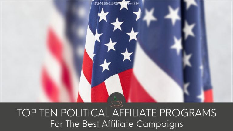Top Ten Political Affiliate Programs For The Best Affiliate Campaigns featured image