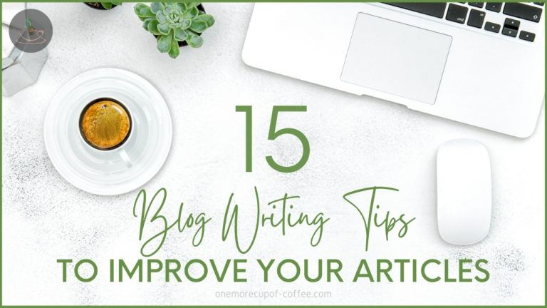 Blog Writing Tips To Improve Your Articles featured image