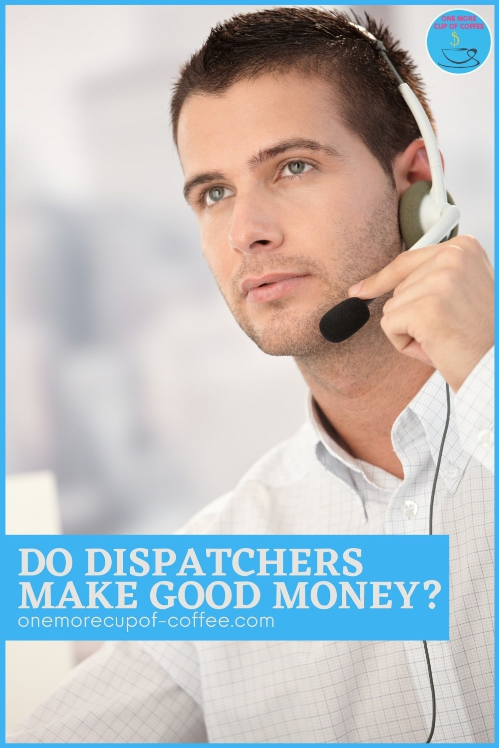 closeup image of a male dispatcher. with overlay text in a blue banner