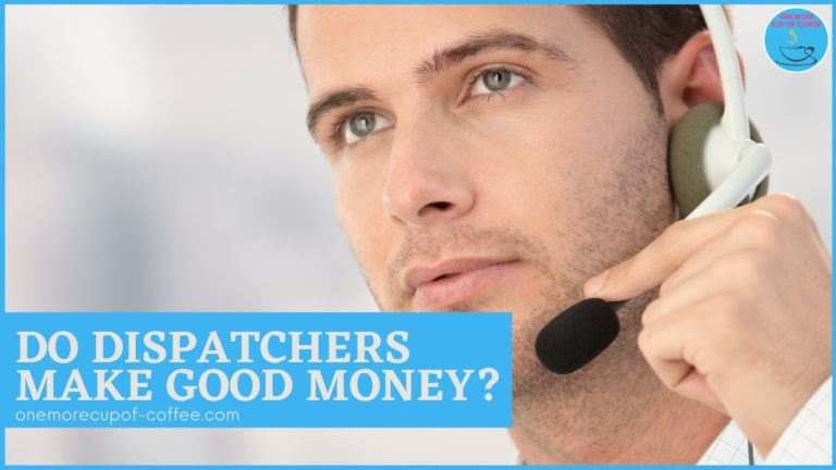 Do Dispatchers Make Good Money featured image