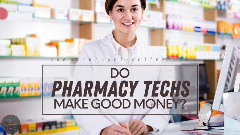 Do Pharmacy Techs Make Good Money featured image