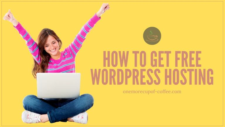 How To Get Free WordPress Hosting featured image