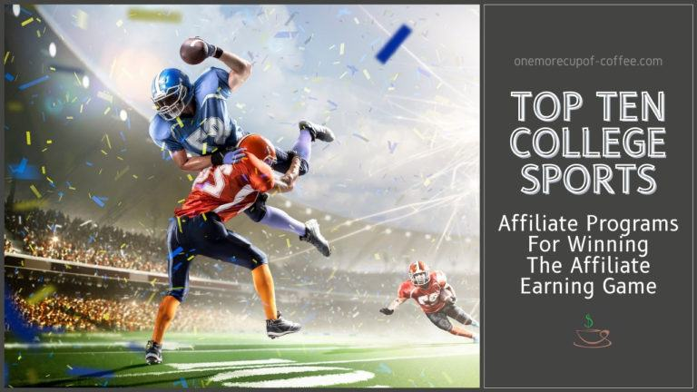 Top Ten College Sports Affiliate Programs For Winning The Affiliate Earning Game featured image