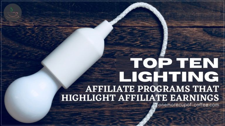 Top Ten Lighting Affiliate Programs That Highlight Affiliate Earnings featured image