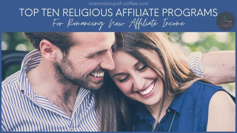 Top Ten Religious Dating Affiliate Programs For Romancing New Affiliate Income featured image