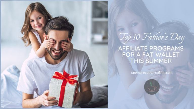 Top 10 Father's Day Affiliate Programs For A Fat Wallet This Summer featured image