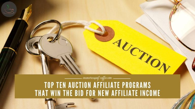 Top Ten Auction Affiliate Programs That Win The Bid For New Affiliate Income featured image