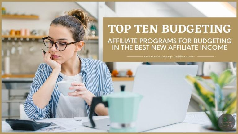 Top Ten Budgeting Affiliate Programs For Budgeting In The Best New Affiliate Income featured image