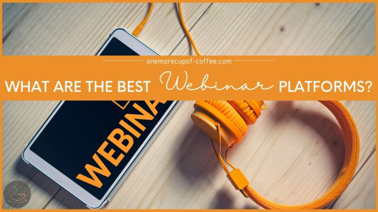 What Are The Best Webinar Platforms featured image