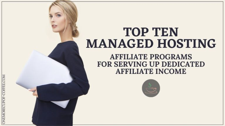 Top Ten Managed Hosting Affiliate Programs For Serving Up Dedicated Affiliate Income featured image