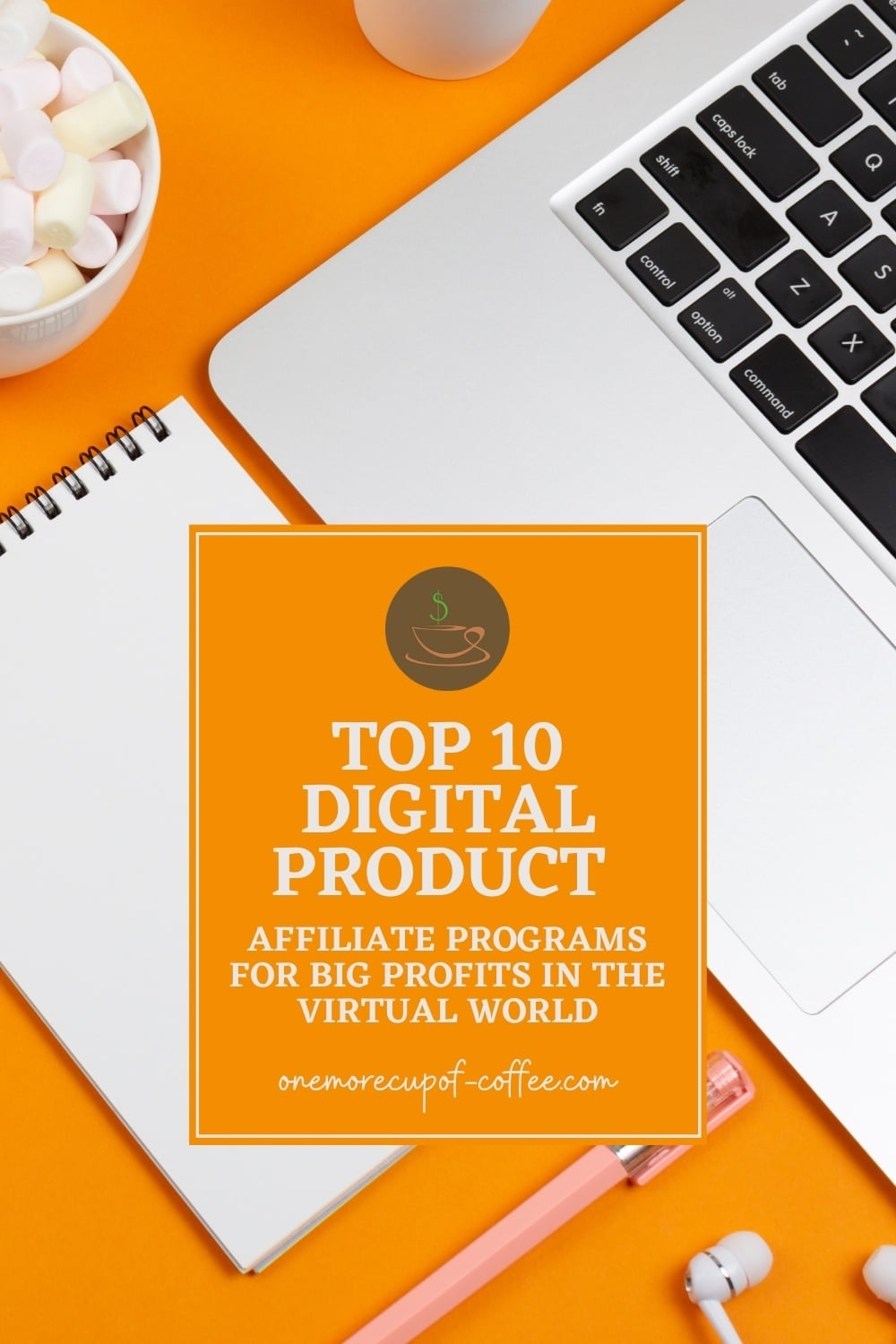 Top 10 Digital Product Affiliate Programs For Big Profits In The Virtual World