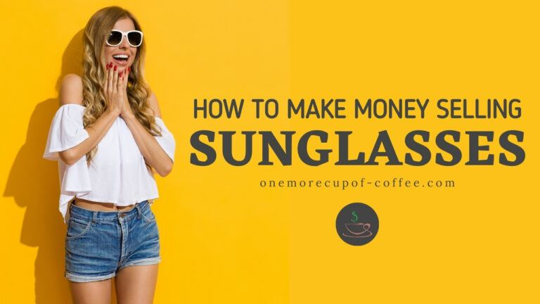 How To Make Money Selling Sunglasses featured image