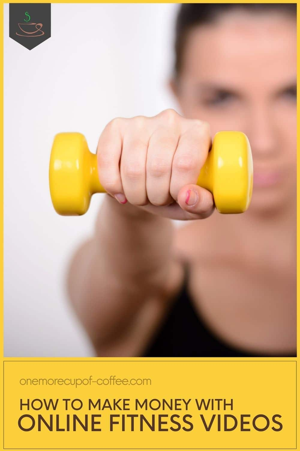 closeup image of a small yellow dumbbell held toward the camera by a woman in black workout top, with text at the bottom in yellow background