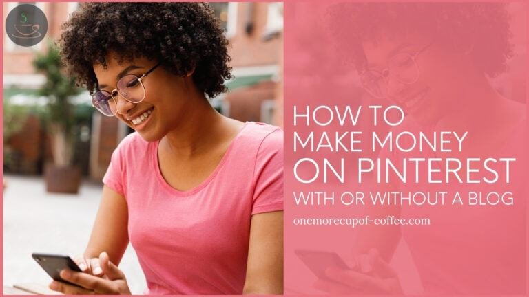 How To Make Money On Pinterest With Or Without A Blog featured image