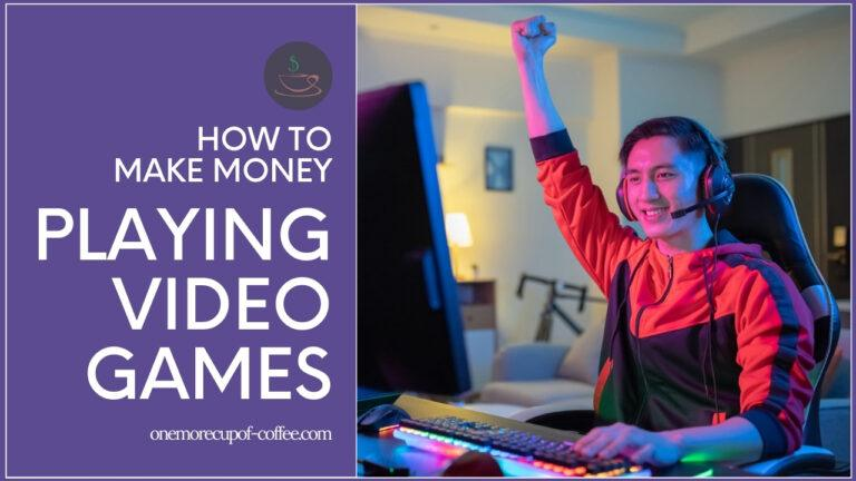 How To Make Money Playing Video Games featured image