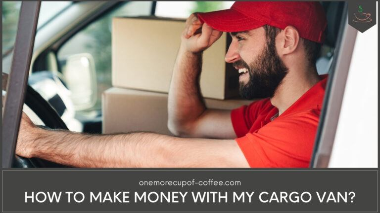 How To Make Money With My Cargo Van featured image